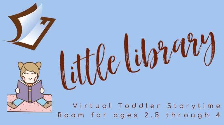 Little Library- Virtual Storytime Room ages 2.5 through 4